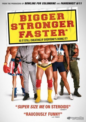 Bigger Stronger Faster*